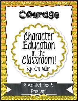 Character Education in the Classroom: comes with 1 poster and 2 student worksheets to help reinforce the character trait: Courage.  http://www.teacherspayteachers.com/Store/Kim-Miller-24
