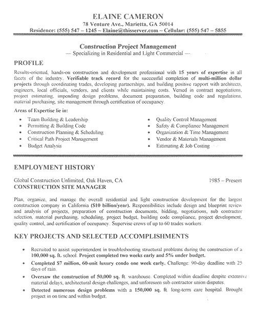 This is a resume example for a professional with job experience as Construction Manager. If you are targeting a supervisory position in any trade, manufacturing or industrial setting then you may find this document useful. The resume uses a headline statement to identify the job seeker as a candi