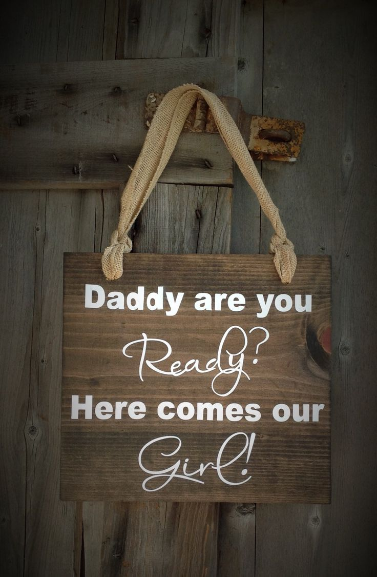 Daddy are you Ready? Here comes our Girl! sign, Rustic Sign, Wedding Sign, Wedding, Rustic, Country, Wood, Sign to Carry, Sign Measures 12X by SimplymadesignsbyB on Etsy
