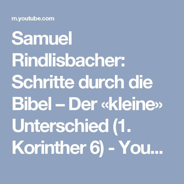 Samuel Rindlisbacher: Schritte durch die Bibel – Der «kleine» Unterschied (1. Korinther 6) - YouTube