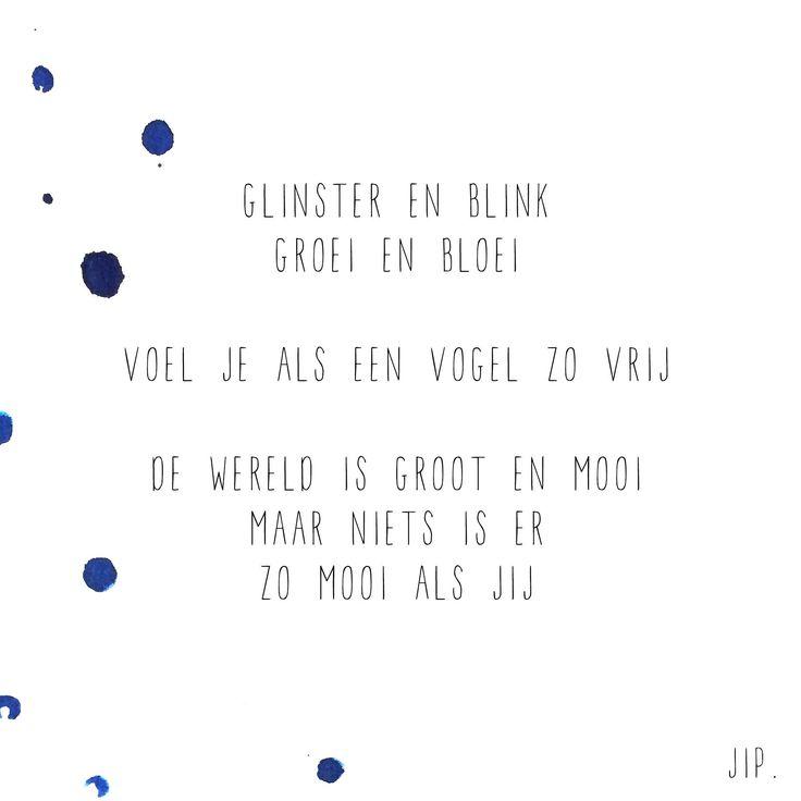Gewoon JIP.  |Gedichten | Kaarten | Posters | Stationery | & meer © sinds feb 2014 | Glinster en blink | Geboorte | Geboortekaartje | Felicitatie | Babyshower | Idea |  Baby design |  © Een tekstje van JIP. gebruiken? Dat kan! Stuur een mailtje naar info@gewoonjip.nl
