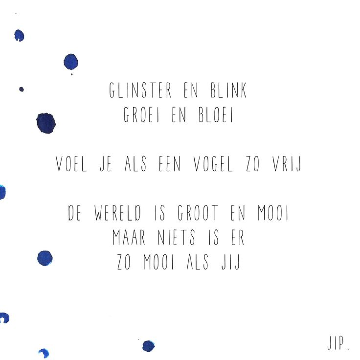 Teksje, gedichtje van Gewoon JIP.  Als kaart en prent verkrijgbaar op gewoonjip.nl  © Een tekstje van JIP. gebruiken? Dat kan! Maar neem eerst even contact op via info@gewoonjip.nl