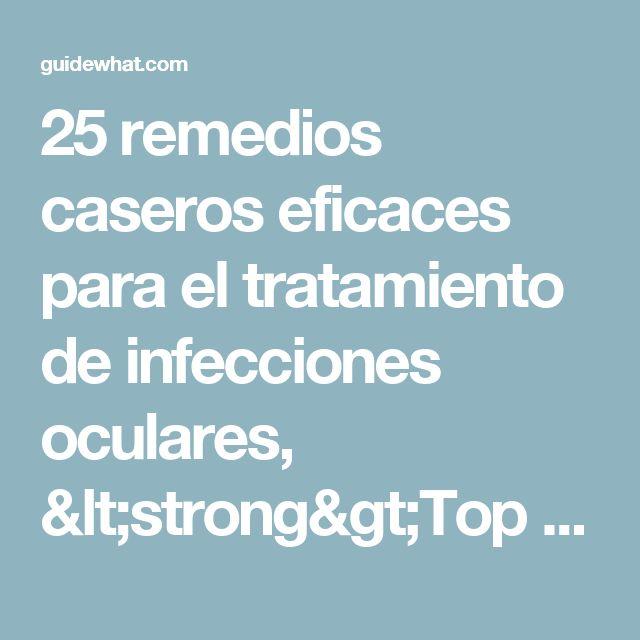 25 remedios caseros eficaces para el tratamiento de infecciones oculares, <strong>Top 25 Remedios caseros para la infección de los ojos:</strong>, té:<br />, miel:<br />, manzanilla:<br />, el ácido bórico:<br />