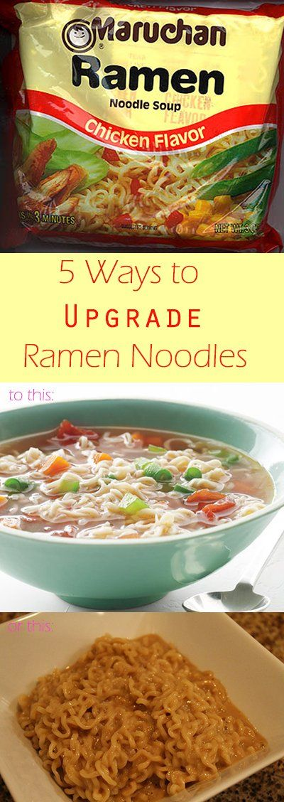 5 Ways to Upgrade Ramen Noodles - @Stephany Gomer and I thought they were already upgraded, as is! You mean they can be even better???!!!