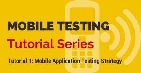 Tutorial 1: Mobile Application Testing Strategy #mobile #testing, #mobile #application #testing, #tutorial, #series, #testing #strategy http://oklahoma.nef2.com/tutorial-1-mobile-application-testing-strategy-mobile-testing-mobile-application-testing-tutorial-series-testing-strategy/  # Mobile Testing Tutorial Series – Tutorial 1 Mobile Application Testing Strategy Once again, we are announcing new tutorial series on Mobile Testing Tutorial series. You will learn challenges and solutions on…