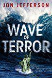 Wave of Terror by Jon Jefferson (Author) #Kindle US #NewRelease #Fiction #eBook #ad