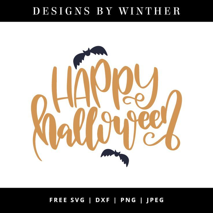 Free Happy Halloween Svg Dxf Png Jpeg Happy Halloween Signs Cricut Halloween Halloween Letters