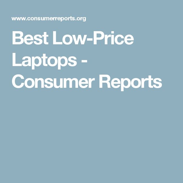 Best Low-Price Laptops - Consumer Reports