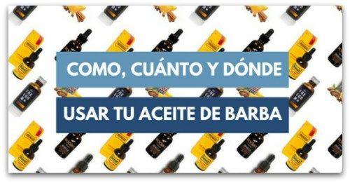 ¿Sabes usar tu aceite para la barba? Descubre 3 formas de aprovechar al maximo tu aceite, hablamos de cantidades y frecuencia de uso en barba corta o larga