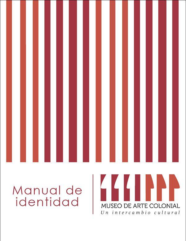 IDENTIDAD CORPORATIVA MUSEO DE ARTE COLONIAL  2013 - II ESTUDIANTE ANDRÉS CHITIVA. https://www.behance.net/gallery/12763455/Museo-de-Arte-Colonial