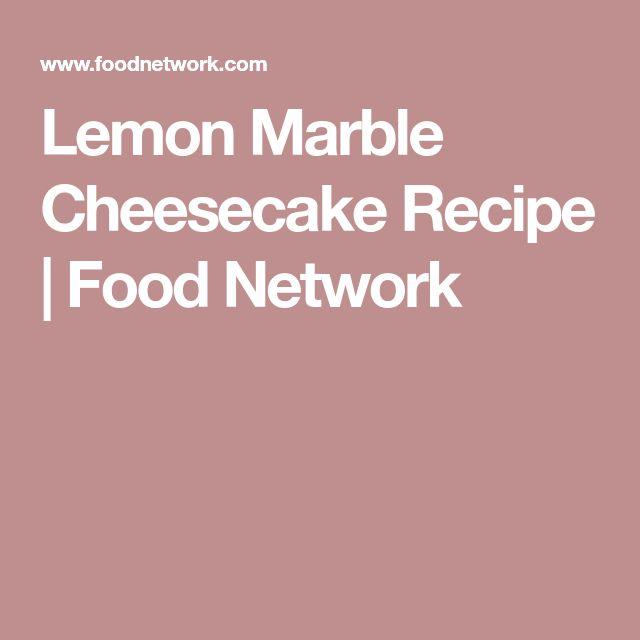 Lemon Marble Cheesecake Recipe   Food Network
