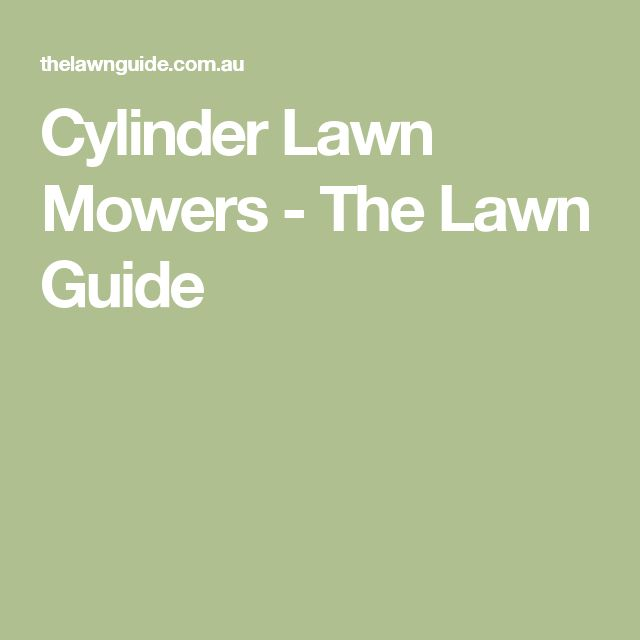 Cylinder Lawn Mowers - The Lawn Guide