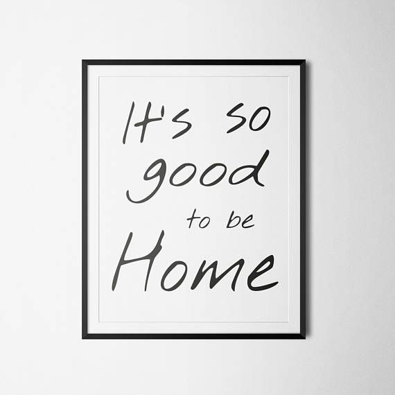 Its so good to be home sign printable poster wall art quote