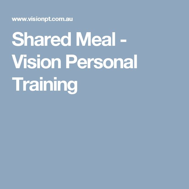 Shared Meal - Vision Personal Training