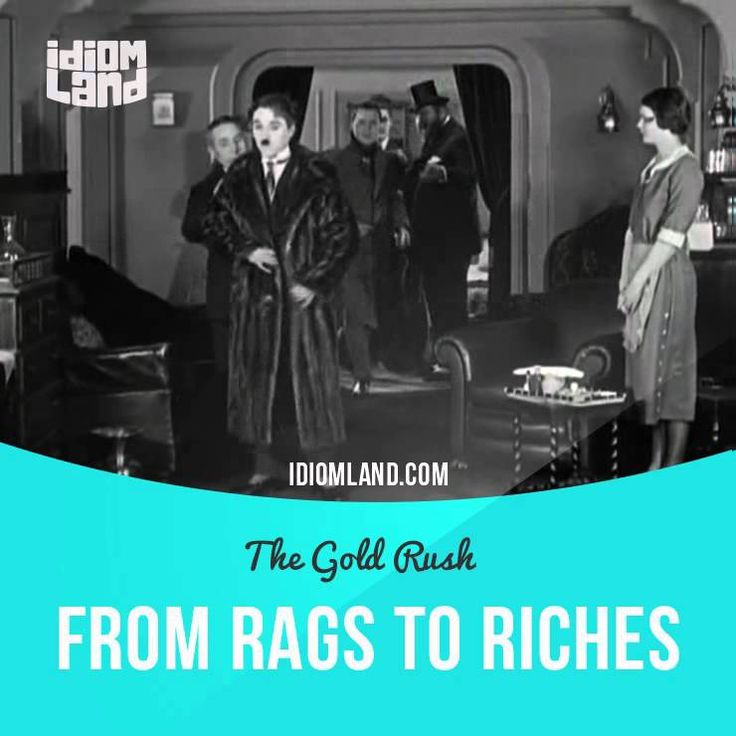 """From rags to riches"" means ""from being poor to being wealthy"".  Usage in a movie (""The Gold Rush""): - The reporter wanted to write the Little Fellow's life story, ""From Rags to Riches"", and he graciously consented.  #idiom #idioms #slang #saying #sayings #phrase #phrases #expression #expressions #english #englishlanguage #learnenglish #studyenglish #language #vocabulary #efl #esl #tesl #tefl #toefl #ielts #toeic #charliechaplin"