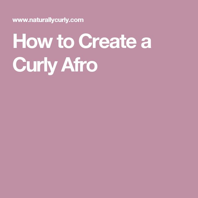 How to Create a Curly Afro