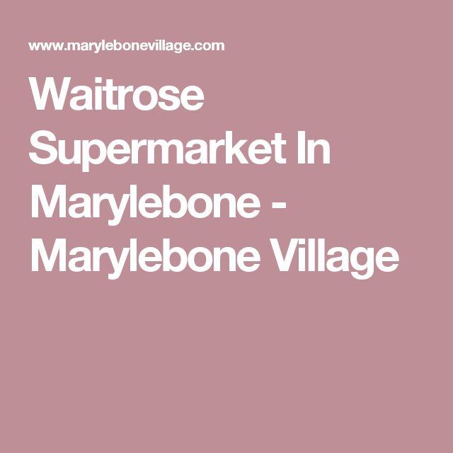 Waitrose Supermarket In Marylebone - Marylebone Village