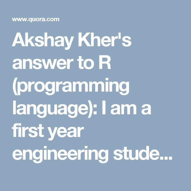 Akshay Kher's answer to R (programming language): I am a first year engineering student. I have a decent knowledge of mathematics, but I'm completely new to statistics and data analytics. I am interested in learning R and SAS. What books will introduce me to R? - Quora