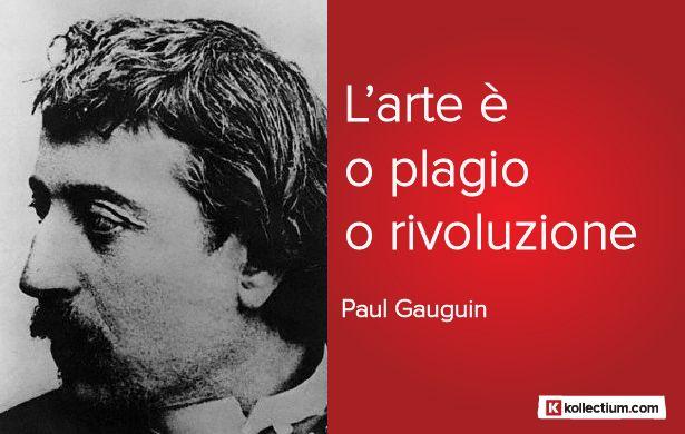 #Citazione di Paul Gauguin