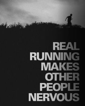 """Click on the link. Love this whole article.  """"Runners are wild, dangerous, formidable, potent. Remember that what you are about to do is not for the faint of heart, and run like an animal."""""""