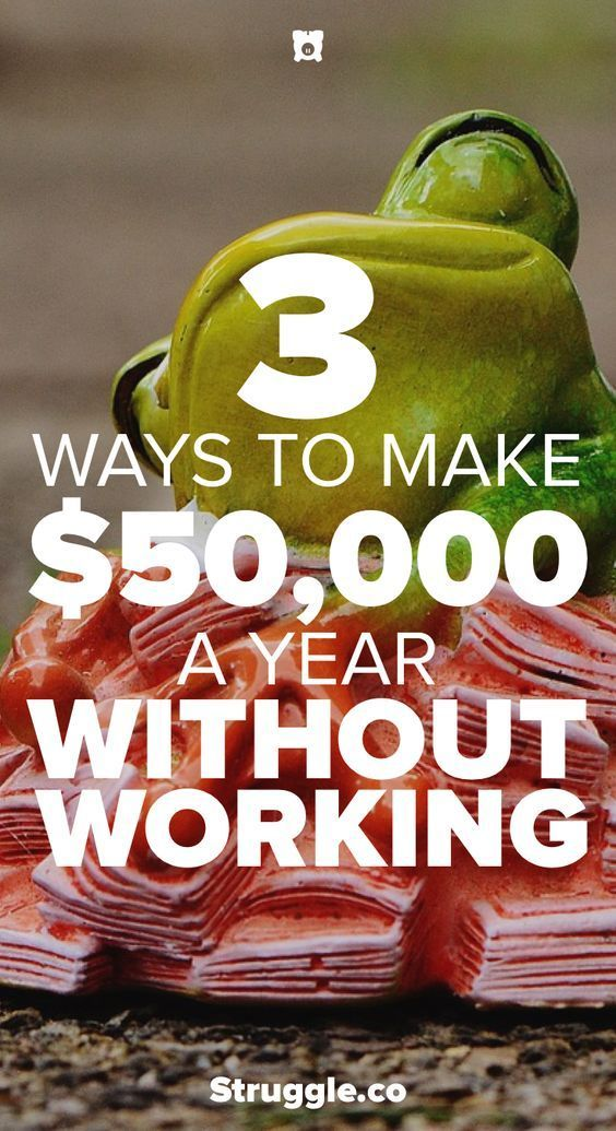 3 Ways to Make $50,000 a Year Without Working – Rae Aruilio