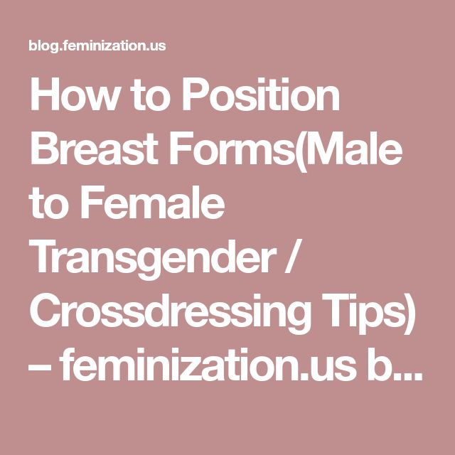 How to Position Breast Forms(Male to Female Transgender / Crossdressing Tips) – feminization.us blog page