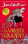 Gangsta Granny - A hilarious and moving story of old age, adventure, stolen jewels and swimming the Thames.