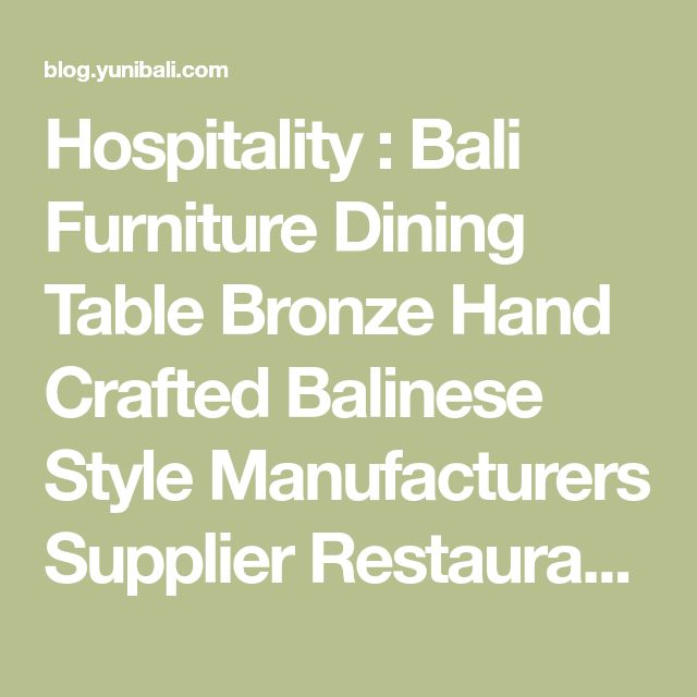Hospitality : Bali Furniture Dining Table Bronze Hand Crafted Balinese Style Manufacturers Supplier Restaurant Interior 04 Stunning Bali Furniture Design in Qbara Dubai Restaurant Interior Javanese Furniture' Indonesian Furniture Stores' Supplier Bali and Hospitalitys