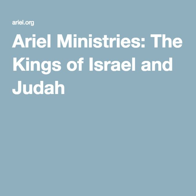 Ariel Ministries: The Kings of Israel and Judah
