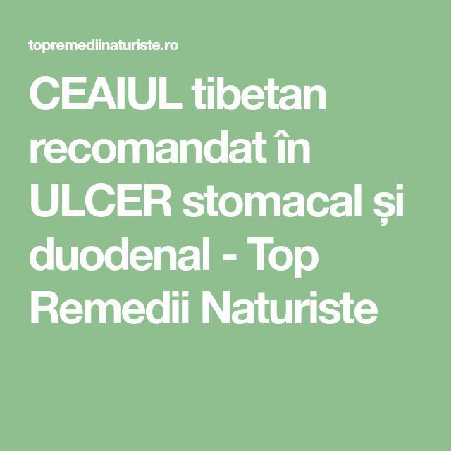 CEAIUL tibetan recomandat în ULCER stomacal și duodenal - Top Remedii Naturiste
