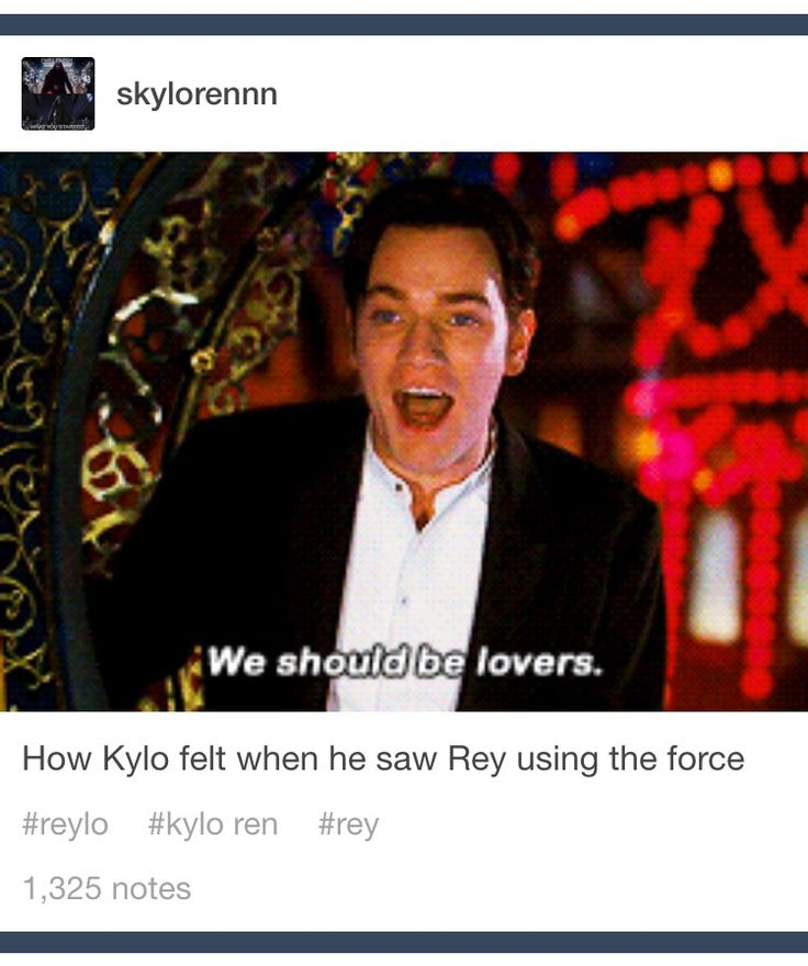 Oh tumblr you are such a wonderfully strange place  Reylo/ Rey x Kylo Ren
