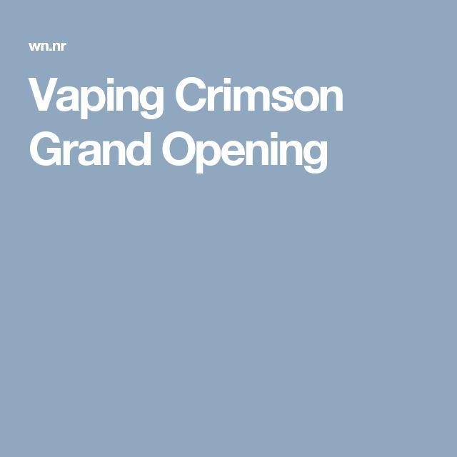 Vaping Crimson Grand Opening