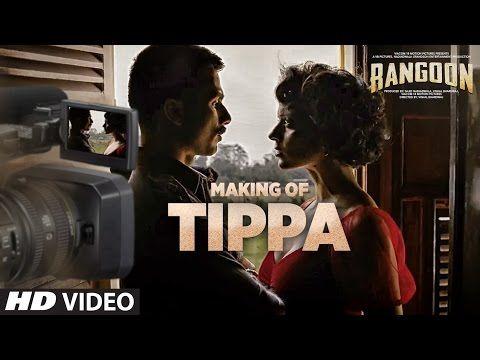 Making Tippa Video Song | Rangoon | Saif Ali Khan, Kangana Ranaut, Shahid Kapoor | Kerala Lives