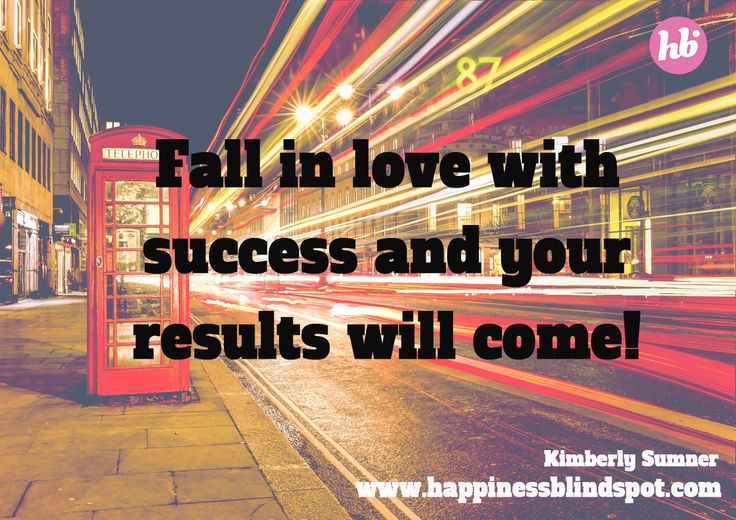 SUCCESS is what makes your heart tick most! :) Kimberly xo