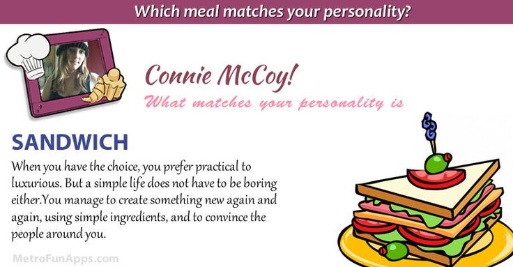 Which meal matches your personality? Let's find which meal matches your personality.