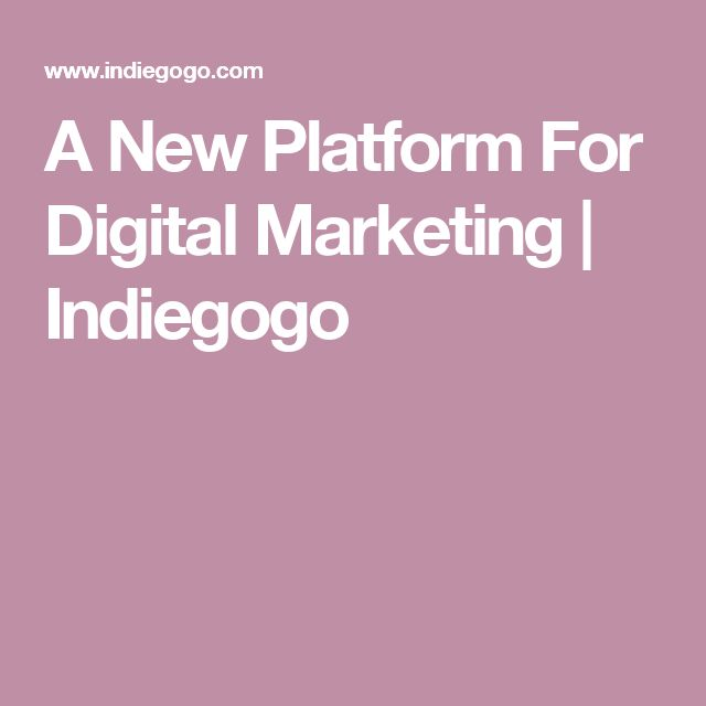 A New Platform For Digital Marketing | Indiegogo