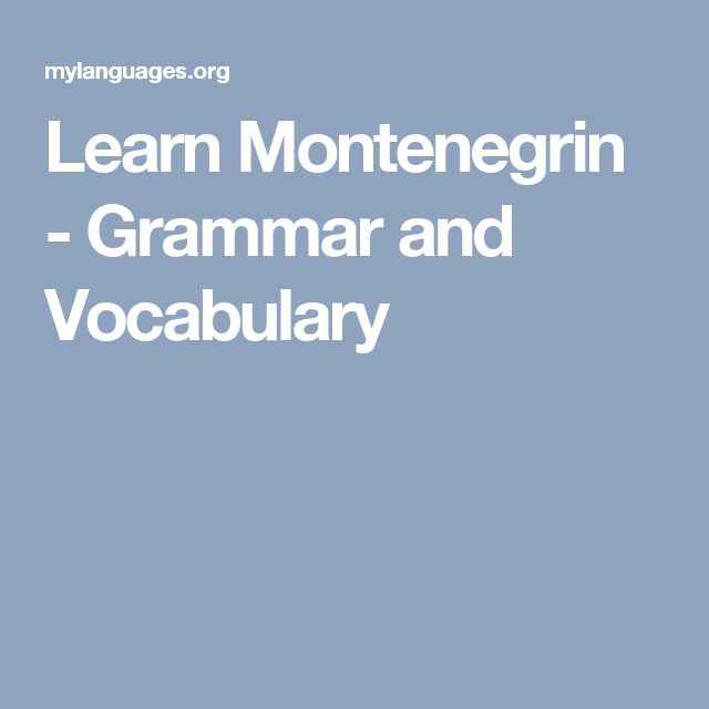 Learn Montenegrin - Grammar and Vocabulary