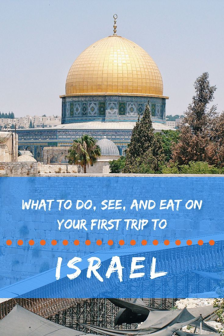 What to do on your first trip to Israel! #israel #jerusalem #telaviv #haifa #oldcity #negev #desert #deadsea #camel #galilee #mediterranean