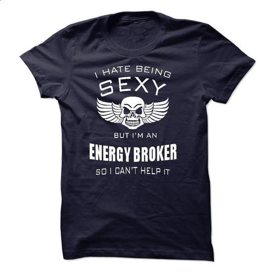 I hate being sexy I am an ENERGY BROKER - #formal shirt #hoodie costume. I WANT THIS => https://www.sunfrog.com/LifeStyle/I-hate-being-sexy-I-am-an-ENERGY-BROKER.html?68278