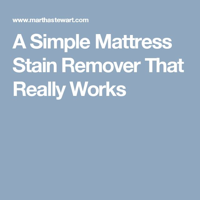 A Simple Mattress Stain Remover That Really Works