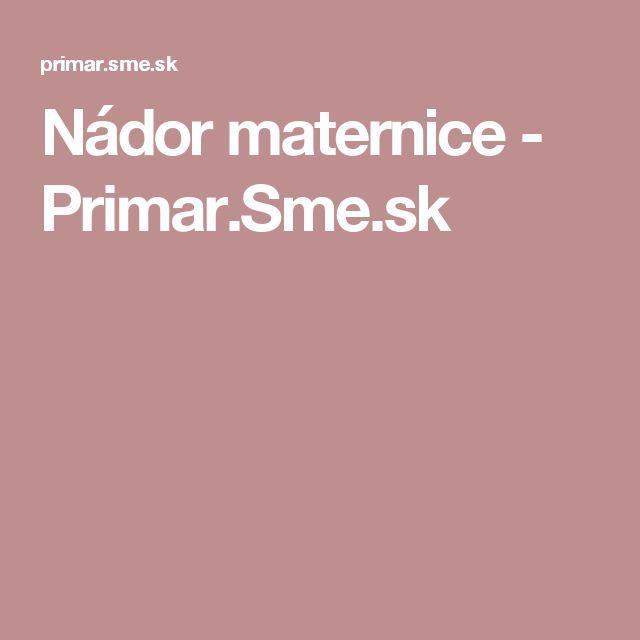 Nádor maternice  - Primar.Sme.sk