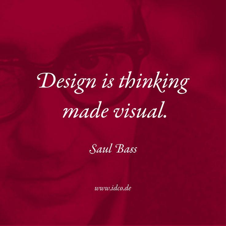 #Design is thinking made visual. #SaulBass #idco www.idco.de
