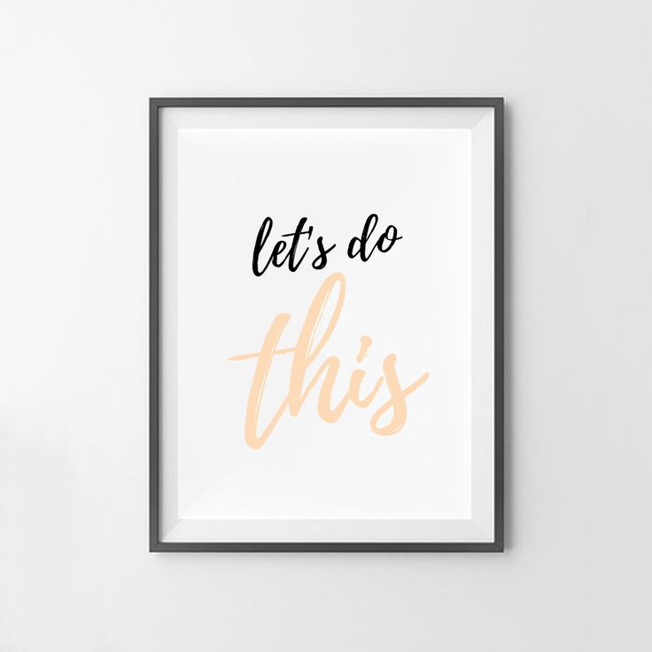 """Let's Do This"" wall art print. This print comes with 4 different sizes to download. 5x7 JPG, 8X10 JPG, 11X14 JPG, 16x20 JPG. THIS IS A DIGITAL DOWNLOAD FILE ONLY. Enter code ""25OFF"" when you buy 2 or more prints to save 25% off your entire order! https://www.etsy.com/au/listing/501171648/lets-do-this-print-digital-print-prints?ref=related-7"
