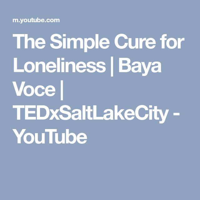 The Simple Cure for Loneliness | Baya Voce | TEDxSaltLakeCity - YouTube