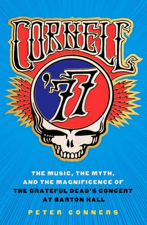"This undated image provided by Cornell University Press shows the cover of ""Cornell '77,"" by Peter Conners, a book about a fabled Grateful Dead concert in the field house of the Ivy League Cornell University, in 1977. Revered by Deadheads and honored by the Library of Congress, the May 8 show is getting another burst of attention on its 40th anniversary."