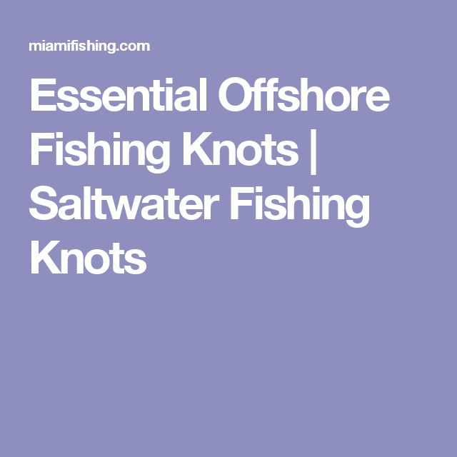 Essential Offshore Fishing Knots | Saltwater Fishing Knots