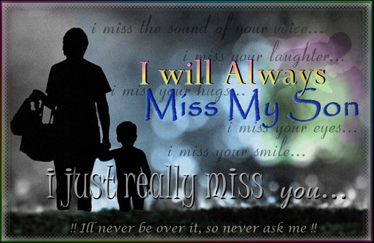 Missing My Son in Heaven | In Memory of My Son , and all other mothers who have lost their sons
