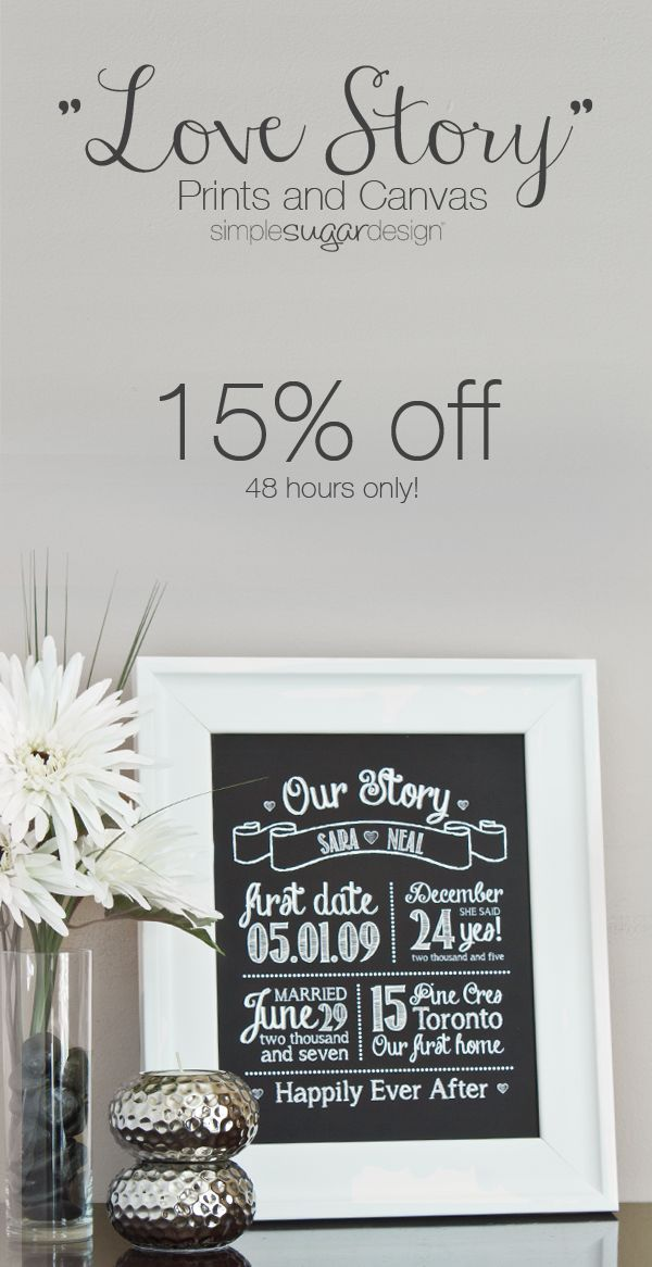 Cherish all the memories that make your love story unique! Save 15% off the 'Chalkboard Love Story' print or canvas, available in classic white or a multitude of colours ... 48 hours only! (Use code: MYLOVESTORY15 at checkout)  Click below to tell your love story now!