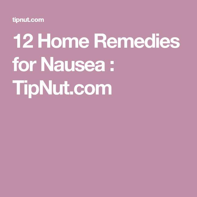 12 Home Remedies for Nausea : TipNut.com