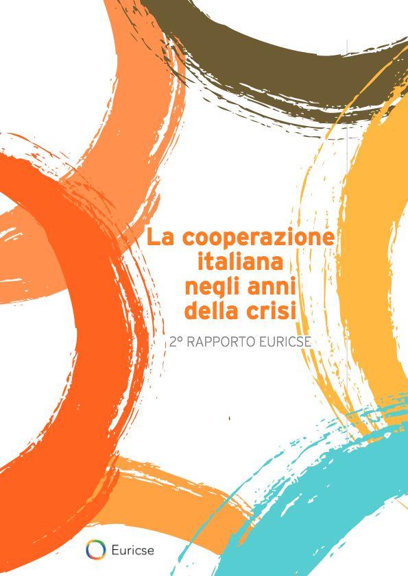 European Research Institute on Cooperative and Social Enterprises (Euricse). 2015. La cooperazione italiana negli anni della crisi, No. 2 Rapporto Euricse (Trento, Italy).